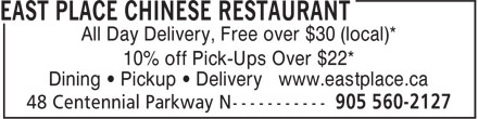 East Place Chinese Restaurant (905-560-2127) - Annonce illustrée======= - All Day Delivery, Free over $30 (local)* 10% off Pick-Ups Over $22* Dining • Pickup • Delivery www.eastplace.ca