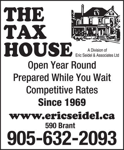 Eric Seidel & Associates Ltd (905-632-2093) - Display Ad - Open Year Round Prepared While You Wait Competitive Rates Since 1969 590 Brant 905-632-2093 Open Year Round Prepared While You Wait Competitive Rates Since 1969 590 Brant 905-632-2093