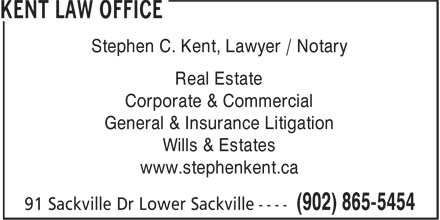 Kent Law Office (902-865-5454) - Annonce illustrée======= - Stephen C. Kent, Lawyer / Notary Real Estate Corporate & Commercial General & Insurance Litigation Wills & Estates www.stephenkent.ca
