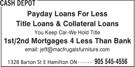 Cash Depot (905-545-1556) - Annonce illustrée======= - Payday Loans For Less Title Loans & Collateral Loans You Keep Car-We Hold Title 1st/2nd Mortgages 4 Less Than Bank