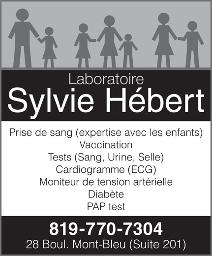 Jean Godbout (819-770-7304) - Annonce illustrée======= - Laboratoire Prise de sang (expertise avec les enfants) Vaccination Tests (Sang, Urine, Selle) Cardiogramme (ECG) Moniteur de tension artérielle Diabète PAP test 819-770-7304 28 Boul. Mont-Bleu (Suite 201)