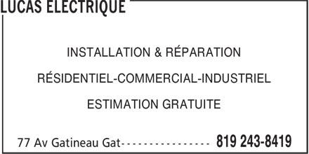 Lucas Électrique (819-243-8419) - Annonce illustrée======= - INSTALLATION & RÉPARATION RÉSIDENTIEL-COMMERCIAL-INDUSTRIEL ESTIMATION GRATUITE
