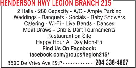 La Légion Royale Canadienne (204-338-4867) - Annonce illustrée======= - 2 Halls - 280 Capacity - A/C - Ample Parking Weddings - Banquets - Socials - Baby Showers Catering - Wi-Fi - Live Bands - Dances Meat Draws - Crib & Dart Tournaments Restaurant on Site Happy Hour All Day Mon-Fri Find Us On Facebook: facebook.com/groups/legion215/