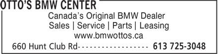 Otto's BMW Center (613-725-3048) - Display Ad - Canada's Original BMW Dealer Sales Service Parts Leasing www.bmwottos.ca