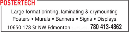 PosterTech (780-413-4862) - Display Ad - Large format printing, laminating & drymounting Posters • Murals • Banners • Signs • Displays