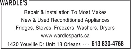 Wardle's (613-830-4768) - Annonce illustrée======= - Repair & Installation To Most Makes New & Used Reconditioned Appliances Fridges, Stoves, Freezers, Washers, Dryers www.wardlesparts.ca Repair & Installation To Most Makes New & Used Reconditioned Appliances Fridges, Stoves, Freezers, Washers, Dryers www.wardlesparts.ca