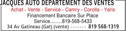 Jacques Auto (819-568-1319) - Annonce illustrée======= - Achat - Vente - Service - Camry - Corolla - Yaris Financement Bancaire Sur Place Service.........819-568-5433 Achat - Vente - Service - Camry - Corolla - Yaris Financement Bancaire Sur Place Service.........819-568-5433