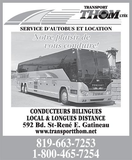 Transport Thom Ltée (819-663-7253) - Annonce illustrée======= - SERVICE D'AUTOBUS ET LOCATION Notre plaisir de vous conduire! CONDUCTEURS BILINGUES LOCAL & LONGUES DISTANCE www.transportthom.net