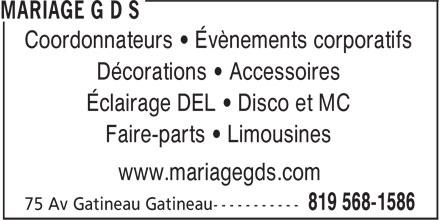 Mariage G D S (819-568-1586) - Annonce illustrée======= - Coordonnateurs • Évènements corporatifs Décorations • Accessoires Éclairage DEL • Disco et MC Faire-parts • Limousines www.mariagegds.com
