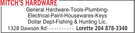 Mitch's Hardware (204-878-3340) - Annonce illustrée======= - General Hardware-Tools-Plumbing- Electrical-Paint-Housewares-Keys Dollar Dept-Fishing & Hunting Lic.