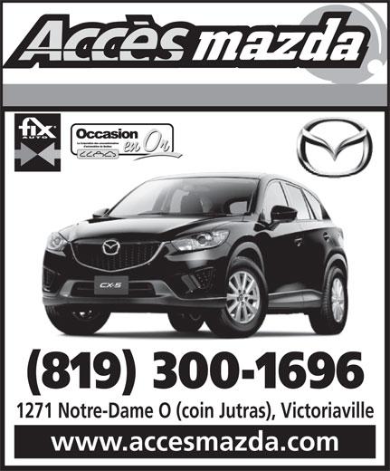 Accès Mazda (1-855-412-3637) - Annonce illustrée======= - (819) 300-1696 1271 Notre-Dame O (coin Jutras), Victoriaville www.accesmazda.com
