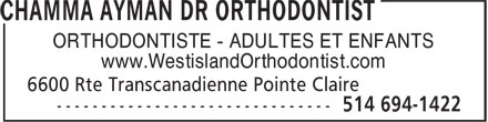 Dr Ayman Chamma (514-694-1422) - Annonce illustrée======= - ORTHODONTISTE - ADULTES ET ENFANTS www.WestislandOrthodontist.com