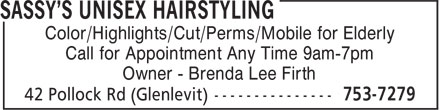 Sassy's Unisex Hairstyling (506-753-7279) - Display Ad - Call for Appointment Any Time 9am-7pm Owner - Brenda Lee Firth Color/Highlights/Cut/Perms/Mobile for Elderly