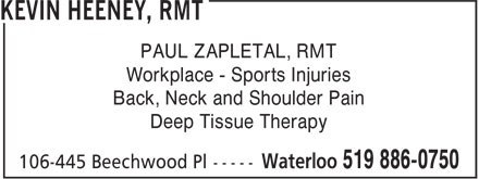 Kevin Heeney, RMT (519-886-0750) - Display Ad - Back, Neck and Shoulder Pain Workplace - Sports Injuries Deep Tissue Therapy PAUL ZAPLETAL, RMT