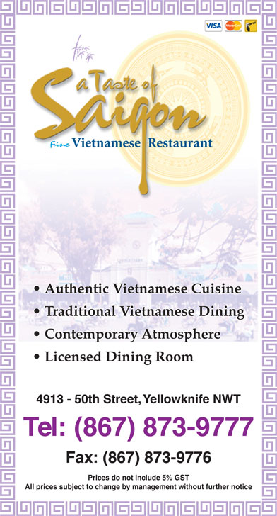 A Taste Of Saigon (867-873-9777) - Annonce illustrée======= - Authentic Vietnamese Cuisine Traditional Vietnamese Dining Contemporary Atmosphere Licensed Dining Room 4913 - 50th Street, Yellowknife NWT Tel: (867) 873-9777 Fax: (867) 873-9776 Prices do not include 5% GST All prices subject to change by management without further notice