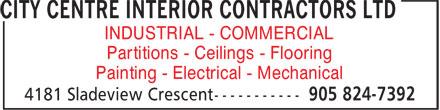 City Centre Interior Contractors Ltd (905-824-7392) - Annonce illustrée======= - Partitions - Ceilings - Flooring INDUSTRIAL - COMMERCIAL Painting - Electrical - Mechanical