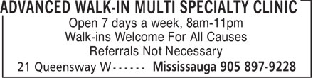 Advanced Walk-In Multi Specialty Clinic (905-897-9228) - Display Ad - Open 7 days a week, 8am-11pm Walk-ins Welcome For All Causes Referrals Not Necessary