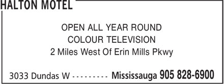 Halton Motel (905-828-6900) - Annonce illustrée======= - OPEN ALL YEAR ROUND COLOUR TELEVISION 2 Miles West Of Erin Mills Pkwy