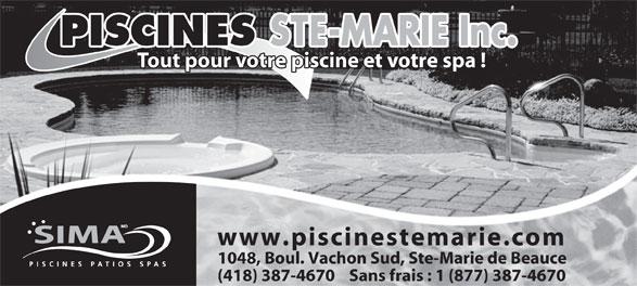 Piscines Ste-Marie Inc (418-387-4670) - Display Ad - STE-MARIE Inc. Tout pour votre piscine et votre spa ! www.piscinestemarie.com 1048,1048, Boul. Vachon Sud, Ste-Marie de Beauce (418) 387-(418) 387-4670    Sans frais : 1 (877) 387-4670 PISCINES