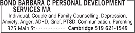 Bond Barbara C Personal Development Services MA (519-621-1549) - Display Ad - Individual, Couple and Family Counselling, Depression, Anxiety, Anger, ADHD, Grief, PTSD, Communication, Parenting