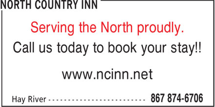 North Country Inn (867-874-6706) - Display Ad - Serving the North proudly. Call us today to book your stay!! www.ncinn.net