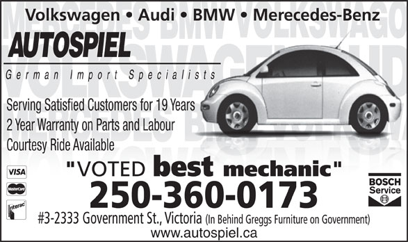 "Autospiel (250-360-0173) - Annonce illustrée======= - 250-360-0173 #3-2333 Government St., Victoria (In Behind Greggs Furniture on Government) www.autospiel.ca Volkswagen   Audi   BMW   Merecedes-Benz Serving Satisfied Customers for 19 Years 2 Year Warranty on Parts and Labour Courtesy Ride Available "" VOTED best mechanic "" 250-360-0173 #3-2333 Government St., Victoria (In Behind Greggs Furniture on Government) www.autospiel.ca Volkswagen   Audi   BMW   Merecedes-Benz Serving Satisfied Customers for 19 Years 2 Year Warranty on Parts and Labour Courtesy Ride Available "" VOTED best mechanic """