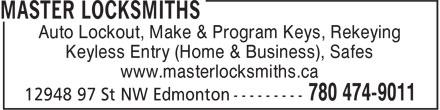 Master Locksmiths (780-474-9011) - Annonce illustrée======= - Auto Lockout, Make & Program Keys, Rekeying Keyless Entry (Home & Business), Safes www.masterlocksmiths.ca Auto Lockout, Make & Program Keys, Rekeying Keyless Entry (Home & Business), Safes www.masterlocksmiths.ca