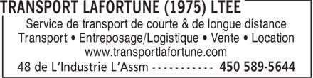 Lafortune Transport (1975) Ltée (450-589-5644) - Annonce illustrée======= - Service de transport de courte & de longue distance Transport • Entreposage/Logistique • Vente • Location www.transportlafortune.com