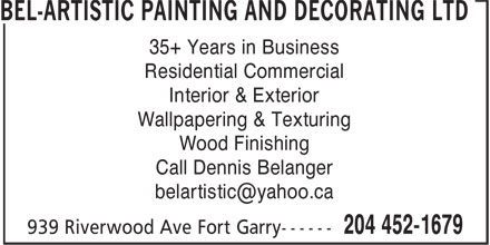 Bel - Artistic Painting And Decorating Ltd (204-452-1679) - Annonce illustrée======= - BEL-ARTISTIC PAINTING AND DECORATING LTD 35+ Years in Business Residential Commercial Interior & Exterior Wallpapering & Texturing Wood Finishing Call Dennis Belanger