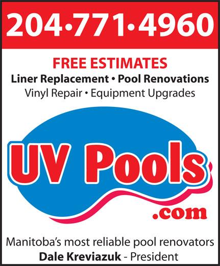 UV Pools (204-771-4960) - Annonce illustrée======= - 204 771 4960 FREE ESTIMATES Liner Replacement   Pool Renovations Vinyl Repair   Equipment Upgrades Manitoba s most reliable pool renovators Dale Kreviazuk - President
