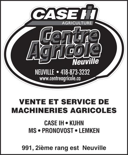 Les Machineries Pont-Rouge Inc (418-873-3232) - Display Ad - VENTE ET SERVICE DE MACHINERIES AGRICOLES CASE IH   KUHN MS   PRONOVOST   LEMKEN 991, 2ième rang est  Neuville