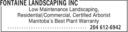 Fontaine Landscaping Inc (204-612-6942) - Annonce illustrée======= - Residential/Commercial, Certified Arborist Manitoba's Best Plant Warranty Low Maintenance Landscaping,
