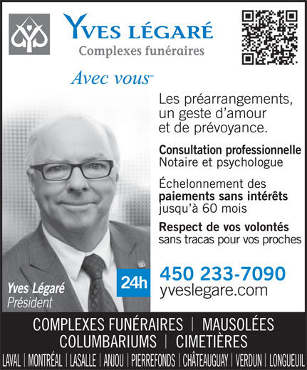 Yves Légaré (450-689-1500) - Annonce illustrée======= - COMPLEXES FUNÉRAIRES     MAUSOLÉES COLUMBARIUMS     CIMETIÈRES LAVAL    MONTRÉAL    LASALLE    ANJOU    PIERREFONDS    CHÂTEAUGUAY    VERDUN    LONGUEUIL Consultation professionnelle