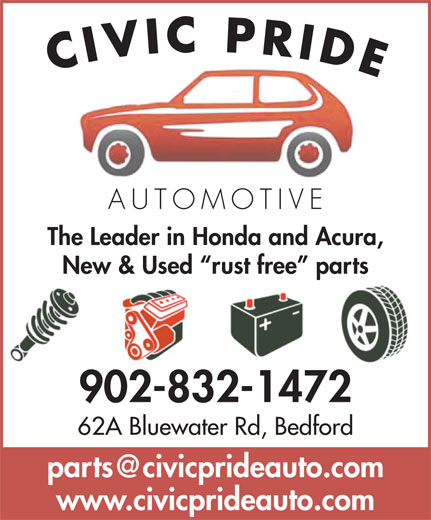 Civic Pride Automotive (902-832-1472) - Display Ad - CIVIC PRIDE AUTOMOTIV The Leader in Honda and Acura, New & Used  rust free  parts 902-832-1472 62A Bluewater Rd, Bedford www.civicprideauto.com