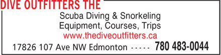The Dive Outfitters (780-483-0044) - Display Ad - Scuba Diving & Snorkeling Equipment, Courses, Trips www.thediveoutfitters.ca