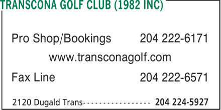 Transcona Golf Club (1982 Inc) (204-224-5927) - Annonce illustrée======= - Pro Shop/Bookings 204 222-6171 www.transconagolf.com Fax Line 204 222-6571
