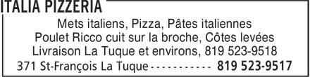 Italia Pizzeria (819-523-9517) - Annonce illustrée======= - Livraison La Tuque et environs, 819 523-9518 Mets italiens, Pizza, Pâtes italiennes Poulet Ricco cuit sur la broche, Côtes levées