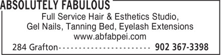 Absolutely Fabulous (902-367-3398) - Display Ad - Gel Nails, Tanning Bed, Eyelash Extensions www.abfabpei.com Full Service Hair & Esthetics Studio,