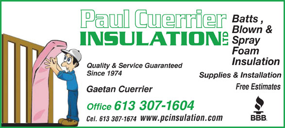Paul Cuerrier Insulation Ltd (613-487-2229) - Display Ad - Batts , Spray Foam Insulation Supplies & Installation 307-1604 307-1674 Blown &