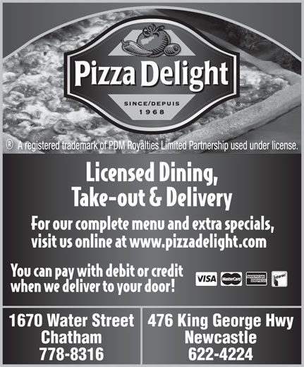 Pizza Delight (506-622-4224) - Display Ad - 1670 Water Street476 King George Hwy Chatham Newcastle 778-8316 622-4224