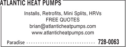 Atlantic Heat Pumps (709-728-0063) - Display Ad - Installs, Retrofits, Mini Splits, HRVs FREE QUOTES www.atlanticheatpumps.com