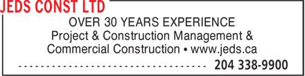 JEDS Construction Ltd (204-338-9900) - Annonce illustrée======= - OVER 30 YEARS EXPERIENCE Project & Construction Management & Commercial Construction • www.jeds.ca