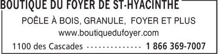 Boutique Du Foyer De St-Hyacinthe Enr (450-773-7007) - Annonce illustrée======= - POÊLE À BOIS, GRANULE, FOYER ET PLUS www.boutiquedufoyer.com POÊLE À BOIS, GRANULE, FOYER ET PLUS www.boutiquedufoyer.com