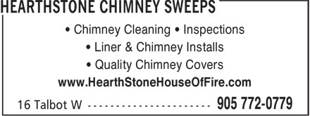Hearthstone Chimney Sweeps (905-772-0779) - Annonce illustrée======= - • Chimney Cleaning • Inspections • Liner & Chimney Installs • Quality Chimney Covers www.HearthStoneHouseOfFire.com