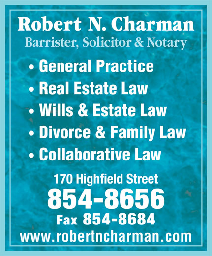 Charman Robert N (506-854-8656) - Display Ad - Barrister, Solicitor & Notary General Practice Real Estate Law Wills & Estate Law Divorce & Family Law Collaborative Law www.robertncharman.com