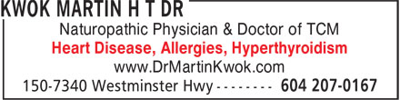 Dr Kwok Martin H T (604-207-0167) - Display Ad - Naturopathic Physician & Doctor of TCM Heart Disease, Allergies, Hyperthyroidism www.DrMartinKwok.com