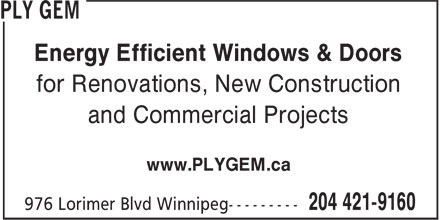 Ply Gem (204-421-9160) - Annonce illustrée======= - for Renovations, New Construction and Commercial Projects Energy Efficient Windows & Doors www.PLYGEM.ca