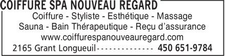 Coiffure Spa Nouveau Regard (450-651-9784) - Annonce illustrée======= - Coiffure - Styliste - Esthétique - Massage Sauna - Bain Thérapeutique - Reçu d'assurance www.coiffurespanouveauregard.com