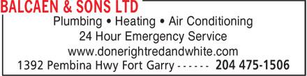 Balcaen & Sons Ltd (204-475-1506) - Annonce illustrée======= - Plumbing • Heating • Air Conditioning 24 Hour Emergency Service www.donerightredandwhite.com