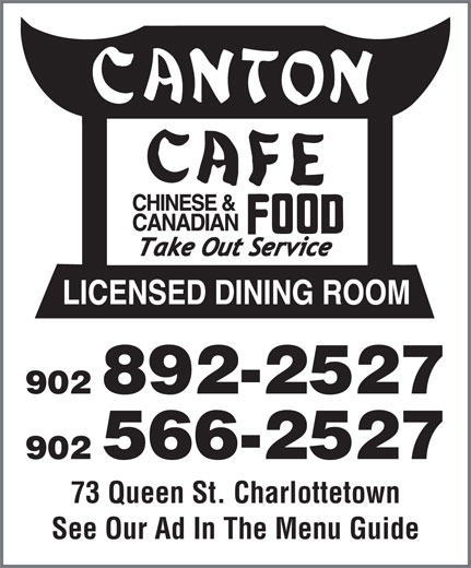 Canton Cafe (902-892-2527) - Annonce illustrée======= - 902 892-2527 902 566-2527 73 Queen St. Charlottetown See Our Ad In The Menu Guide